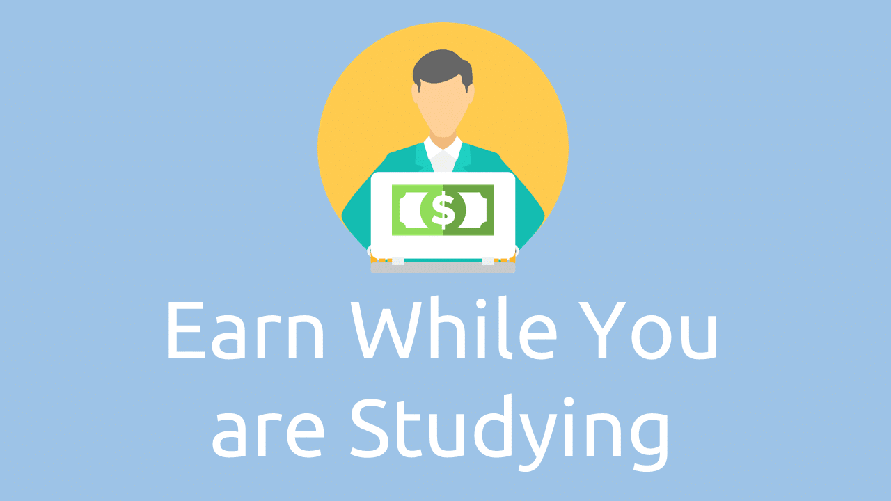 Earn-while-you-are-studying