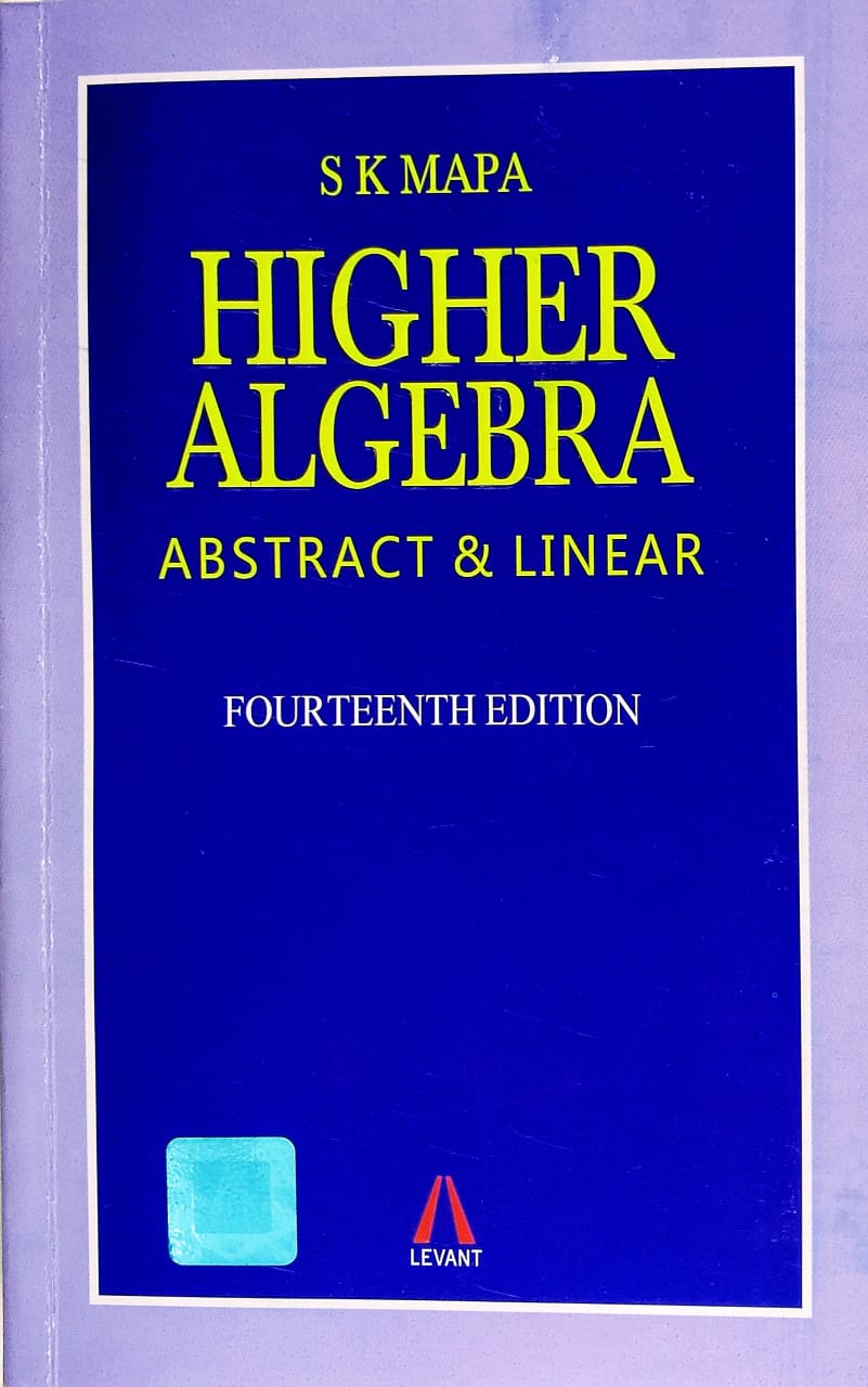 Higher Algebra: Abstract and Linear(revised Fourteenth Edition) Book by S.K. Mapa