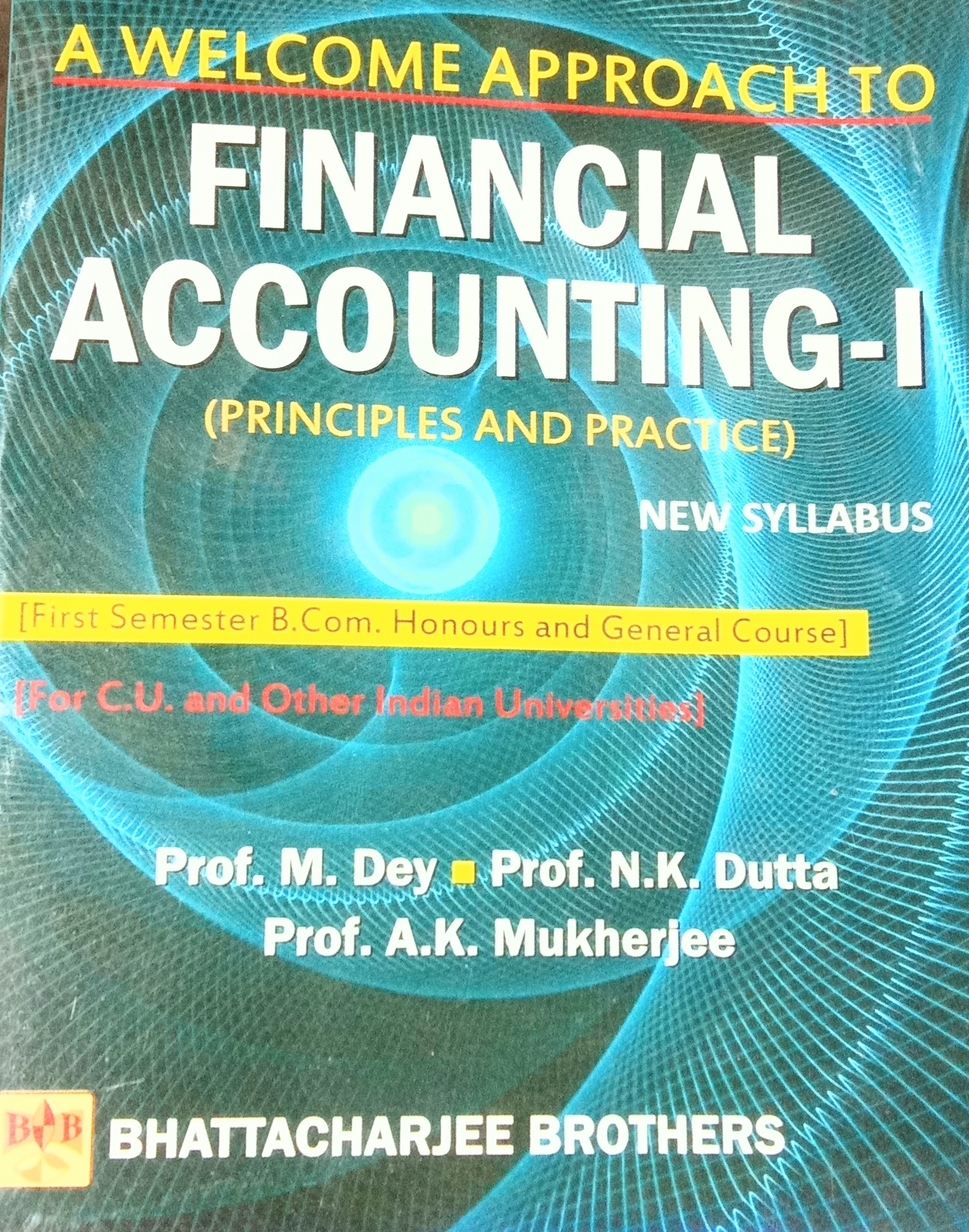 A WELCOME APPROACH TO FINANCIAL ACCOUNTING (VOL-1)